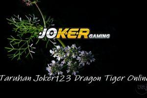 Menangkan Taruhan Joker123 Dragon Tiger Online Dengan Strategi Ini